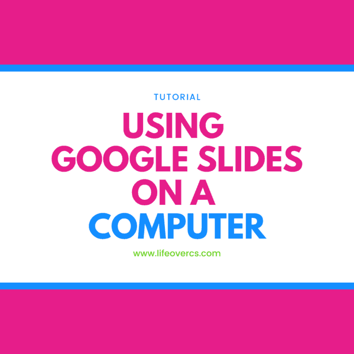 How to use Google Slides on a computer