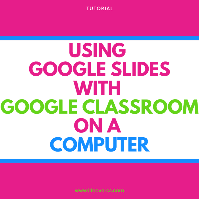 How to use Google Slides with Google Classroom on a computer
