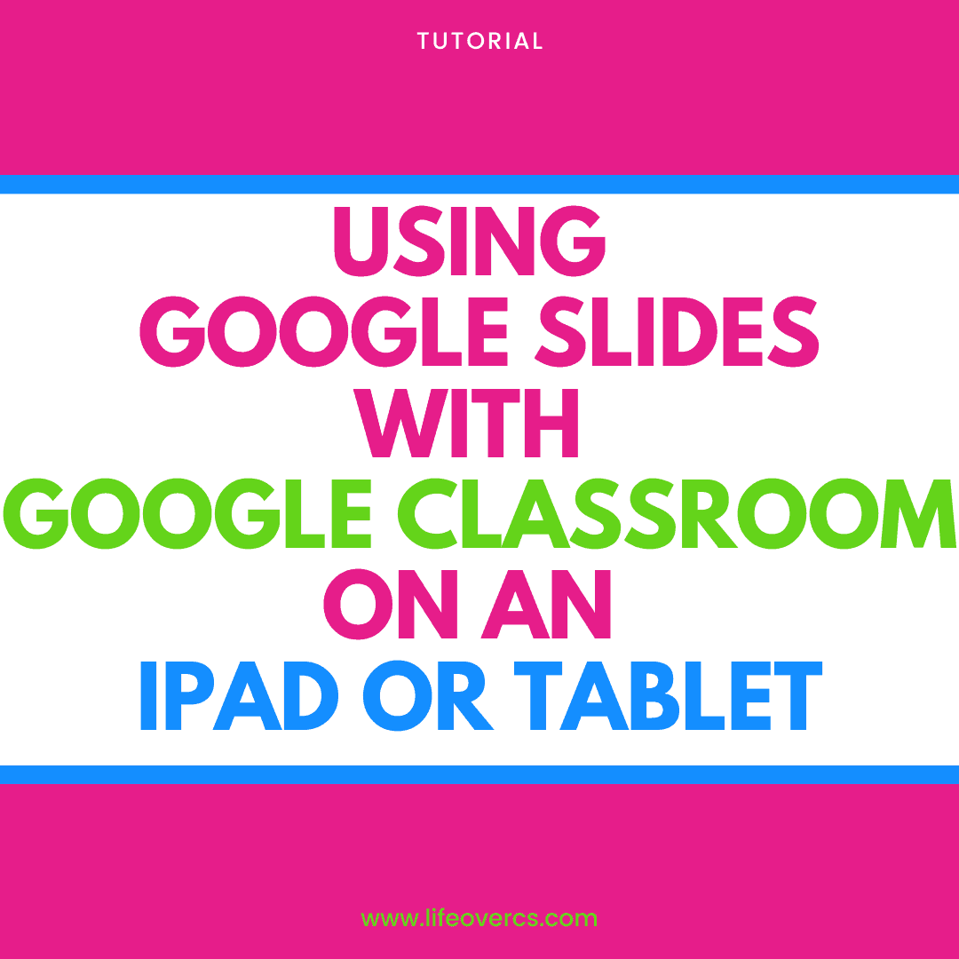Share Google Slides via Google Classroom App on the iPad
