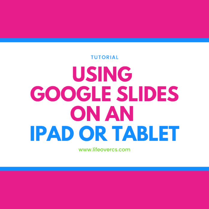 How to use Google Slides on an Ipad or tablet device