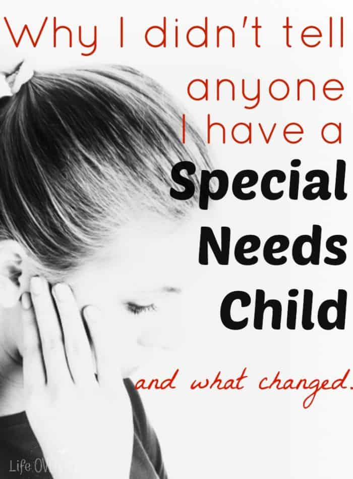 Why I didn't tell anyone I have a special needs child for over three years...and what changed. The reason might be different than you expect.