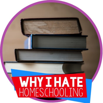 Confession I Hate Homeschooling Featured Image