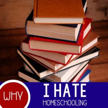 Confession: I Hate Homeschooling Featured Square Image