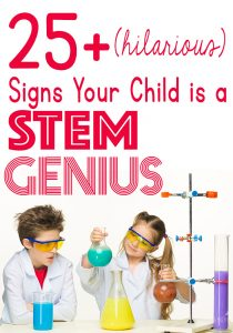 Your child is a STEM genius. I promise. These 25+ (hilarious) signs will confirm it for you.