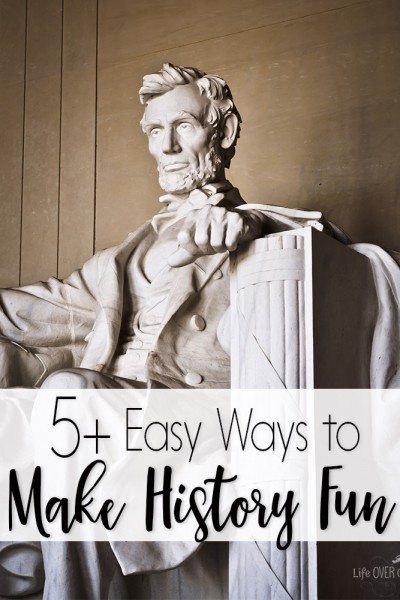 5+ Easy Ways to Make Learning History Fun This Year