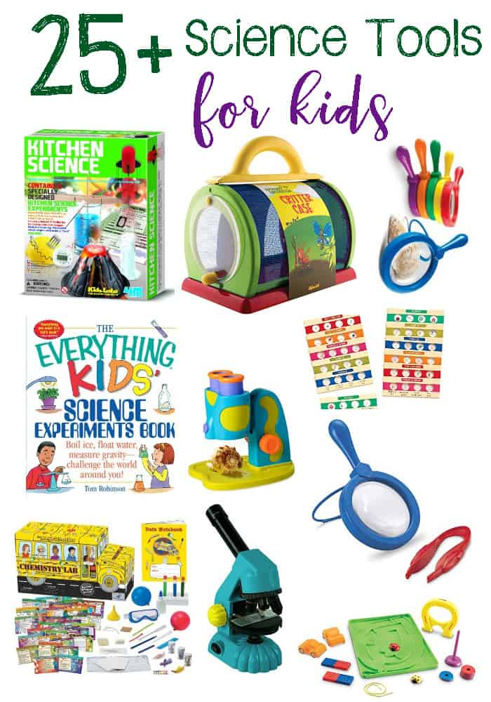 25+ Science Tools For Kids To Explore the various areas of Science. These tools are so fun kids will think they are just playing.
