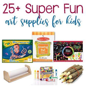 25+ Art Supplies Your Child Will Love!