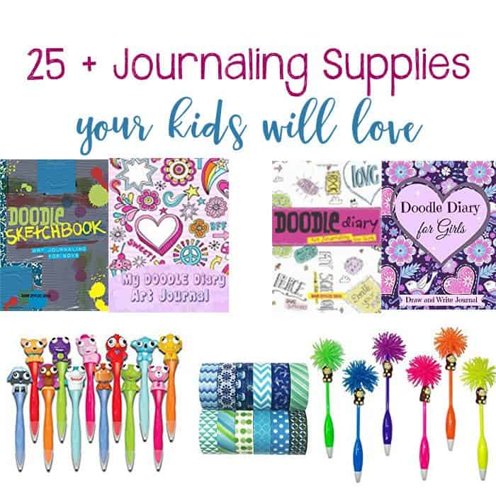 25+ Supplies to help your child love to journal!