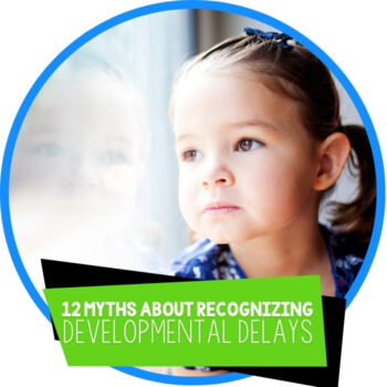 12 Myths About Recognizing Developmental Delays Featured Image
