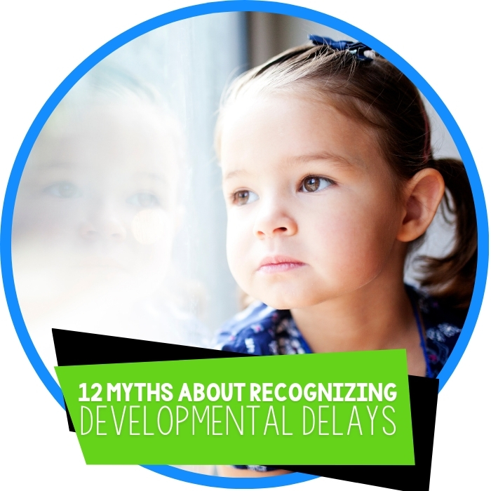12 Myths About Recognizing Developmental Delays