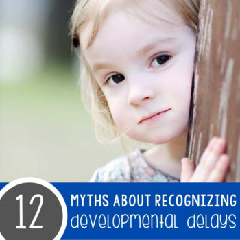 12 Myths About Recognizing Developmental Delays Featured Square Image