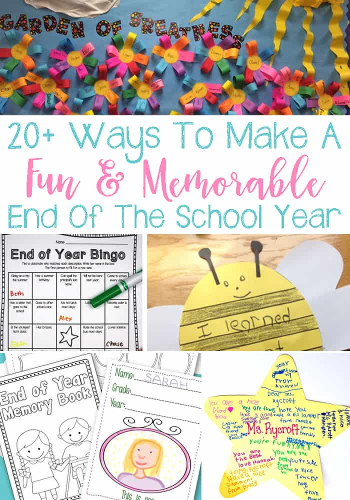 20+ Ideas For End of the School Year Activities