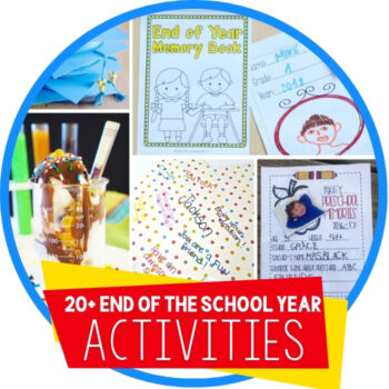 20+ Ideas For End of the School Year Activities Featured Image