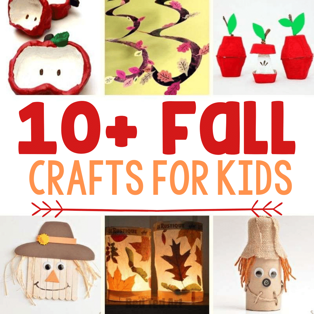 10+ Fall Crafts for Kids, Upper left and clockwise: Apple pottery dishes, leaf windsocks, apple paper crafts, toilet paper roll scarecrow, leaf candle holder, and craft stick scarecrow.