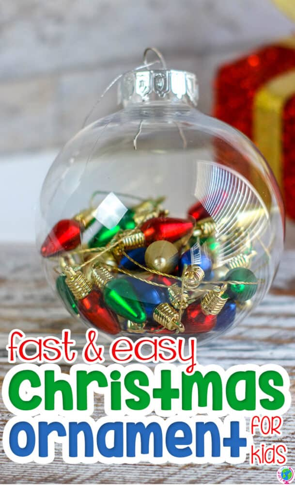 Easy homemade Christmas ornament for kids to create using a clear Christmas ornament and light bulb filler for a Preschool Christmas craft.