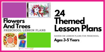 Flowers and Trees Preschool Lesson Plans