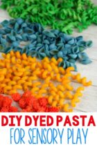 DIY Dyed Pasta for Sensory Play