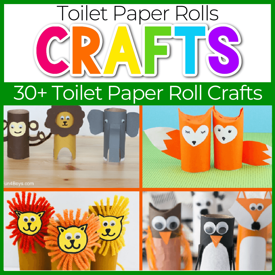 30+ Toilet Paper Roll Crafts for Kids